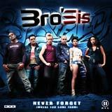 Bro'Sis - Never Forget (Where You Come From) Artwork