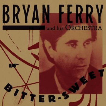 Bryan Ferry - Bitter-Sweet Artwork
