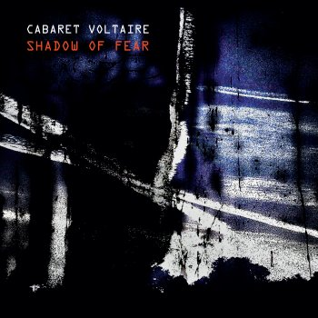 Cabaret Voltaire - Shadow Of Fear Artwork