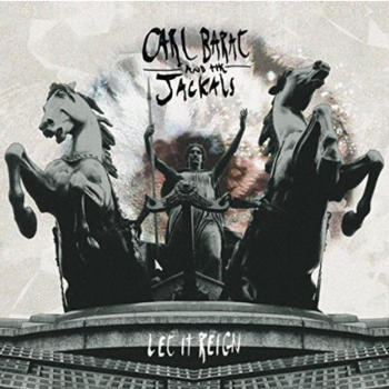 Carl Barat And The Jackals - Let It Reign