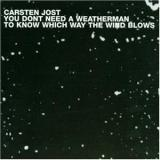 Carsten Jost - You Don't Need A Weatherman To Know Which Way The Wind Blows