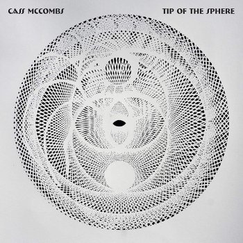 Cass McCombs - Tipp Of The Sphere
