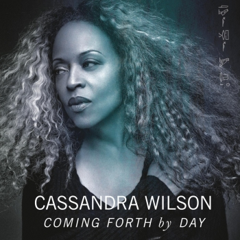 Cassandra Wilson - Coming Forth By Day Artwork