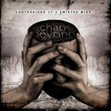 Chaos Beyond - Confessions Of A Twisted Mind Artwork