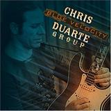 Chris Duarte - Blue Velocity
