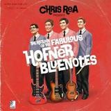 Chris Rea - The Return Of The Fabulous Hofner Bluenotes Artwork