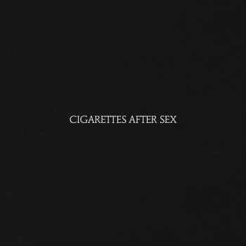 Cigarettes After Sex - Cigarettes After Sex Artwork