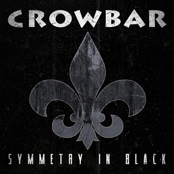 Crowbar - Symmetry In Black Artwork