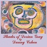 Danny Cohen - Shades Of Dorian Gray