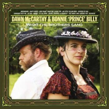 Dawn McCarthy & Bonnie 'Prince' Billy - What The Brothers Sang Artwork