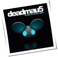 deadmau5 - For Lack of a Better Name Lyrics and Tracklist ...