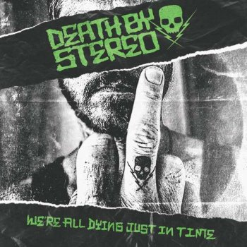 Death By Stereo - We're All Dying Just In Time Artwork