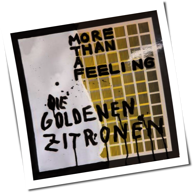Die Goldenen Zitronen - More Than A Feeling