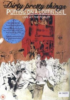 Dirty Pretty Things - Puffing On A Coffin Nail (Live At The Forum)