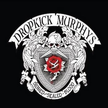 Dropkick Murphys - Signed And Sealed In Blood Artwork