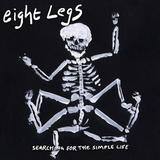 Eight Legs - Searching For A Simple Life