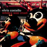 Elvis Costello - When I Was Cruel Artwork