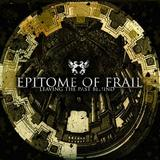 Epitome Of Frail - Leaving The Past Behind