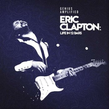 Eric Clapton - Life In 12 Bars Artwork