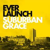 Everlaunch - Suburban Grace Artwork