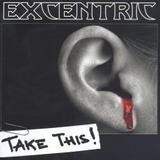 Excentric - Take This!