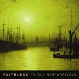 Faithless - To All New Arrivals Artwork
