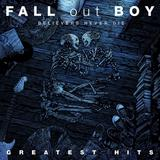 Fall Out Boy - Believers Never Die - Greatest Hits Artwork