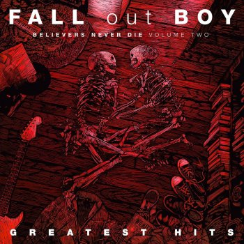 Fall Out Boy - Believers Never Die Volume Two Artwork