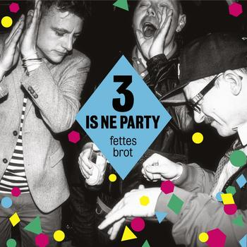 Fettes Brot - 3 Is Ne Party Artwork