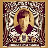 Flogging Molly - Whiskey On A Sunday Artwork