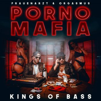Frauenarzt & Orgasmus - Porno Mafia - Kings of Bass