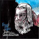 Frog Eyes - Tears Of The Valedictorian