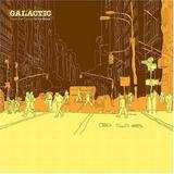Galactic - From The Corner To The Block