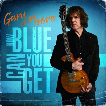 Gary Moore - How Blue Can You Get Artwork