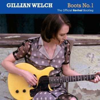 Gillian Welch - Bootleg No. 1: The Official Revival Bootleg Artwork