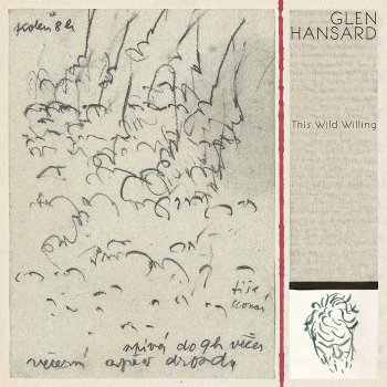 Glen Hansard - This Wild Willing Artwork