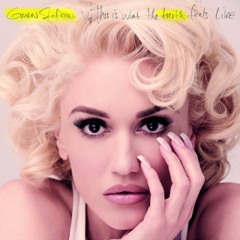 Gwen Stefani - This Is What The Truth Feels Like Artwork