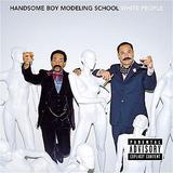 Handsome Boy Modeling School - White People