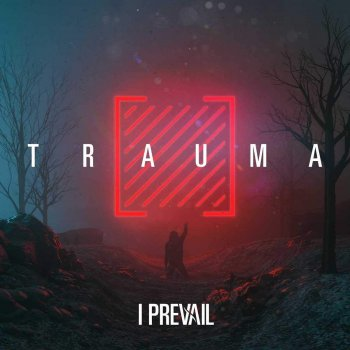 I Prevail - Trauma Artwork