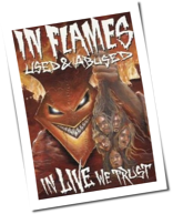 In Flames - Used And Abused ... In Live We Trust