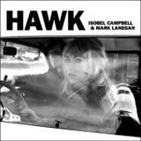 Isobel Campbell & Mark Lanegan - Hawk Artwork