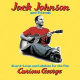 Jack Johnson And Friends - Sing-A-Long And Lullabies For The Film Curious George Artwork