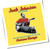 Jack Johnson And Friends - Sing-A-Long And Lullabies For The Film Curious George