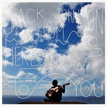 Jack Johnson - From Here To Now To You Artwork