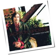 Jackson Browne - The Naked Ride Home