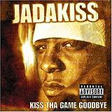Jadakiss - Kiss Tha Game Goodbye Artwork