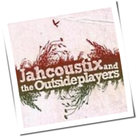 Jahcoustix - Jahcoustix And The Outsideplayers