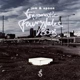Jam & Spoon - Tripomatic Fairytales 3003