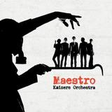 Kaizers Orchestra - Maestro Artwork