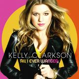 Kelly Clarkson - All I Ever Wanted Artwork